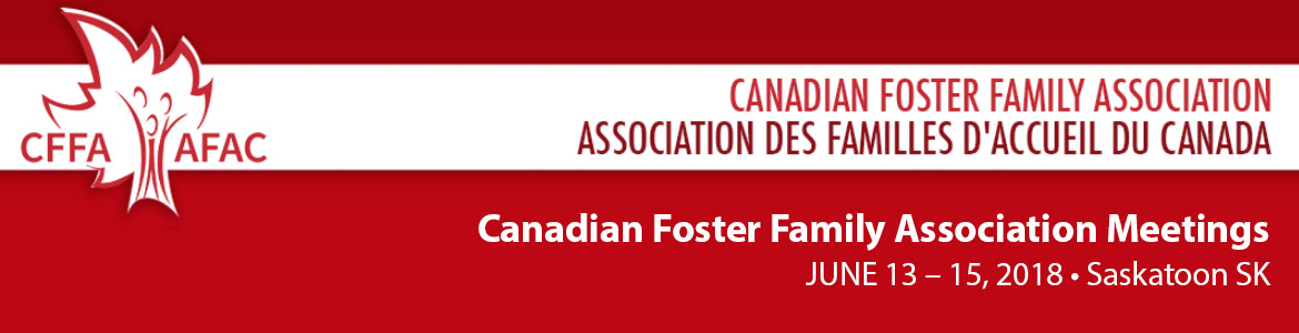 2018 Canadian Foster Family Association Conference, June 13-15, Saskatoon SK